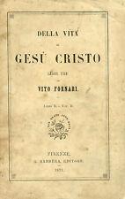 LIBRO -  DELLA VITA di GESU' CRISTO -VITO FORNARI -1877