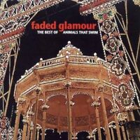 Animals That Swim - Faded Glamour Best Of (NEW CD)