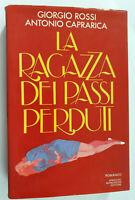 La Ragazza dei Passi Perduti - Giorgio Rossi - Antonio Caprarica - Mondadori