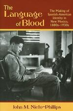 The Language of Blood: The Making of Spanish-American Identity in New Mexico, 18