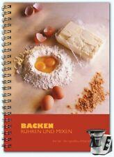 Kochbuch für Thermomix TM21: Backen, rühren, mixen für TM 21 Rezepte Backbuch