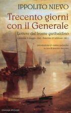 Trecento Giorni con il Generale. Lettere dal Fronte Garibaldino (Genova, 5 Maggi