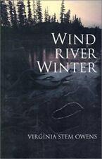 Wind River Winter: By Virginia Stem Owens