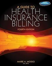 A Guide to Health Insurance Billing By Moisio, Marie A.
