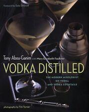 NEW BOOK Vodka Distilled by Tony Abou-Ganim