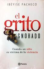 El Grito Ignorado Cuando Un Niño Es Victima De La Violencia By Ibeyise Pacheco