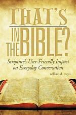 That's in the Bible? : Scripture's User-Friendly Impact on Everyday...