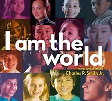 I Am the World by Charles R. Smith Jr.
