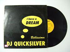 """DJ Quicksilver – I Have A Dream / Bellissima - Disco Mix 12"""" Vinile SPAGNA 1996"""