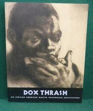 DOX THRASH AN AFRICAN-AMERICAN PRINTMAKER REDISCOVERED - LARGE PAPERBACK - FINE
