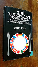 THE EUROPEAN'S COOK BOOK a succulent guide to common market cookery PAUL EVE