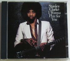 STANLEY CLARKE (CD) I WANNA PLAY FOR YOU