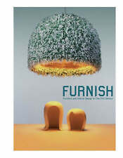Furnish: Furniture and Interior Design for the 21st Century by Sophie Lovell (H…