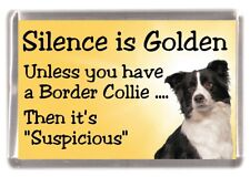 "Border Collie Dog Fridge Magnet ""Silence is Golden ......"" by Starprint"
