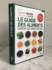 Sylvain Duval Le guide des aliments contre les idées reçues Cherche midi 2015