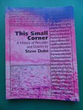 THIS SMALL CORNER - A HISTORY OF PENCADER AND DISTRICT by STEVE DUBE 2000