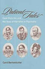 Patient Tales: Case Histories and the Uses of Narrative in Psychiatry (Studies i