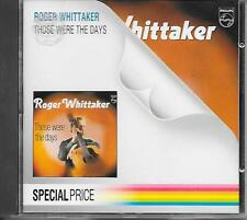 ROGER WHITTAKER - Those were the days CD Album 16TR (PHILIPS) 1987 HOLLAND RARE!