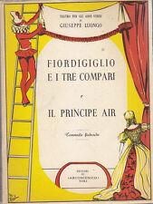 FIORDIGIGLIO E I TRE COMPARI E IL PRINCIPE AIR - Luongo commedie fiabesche