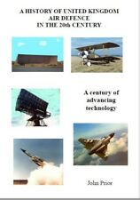 An illustrated History of United Kingdom Air Defence in the 20th Century.
