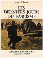 LAUNAY Jacques de - LES DERNIERS JOURS DU FASCISME - 1968