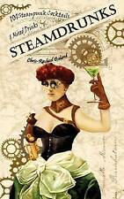 SteamDrunks: 101 Steampunk Cocktails and Mixed Drinks by Chris-Rachael Oseland