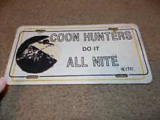 Coon Hunting We Do It All Night Long Aluminum License Plate