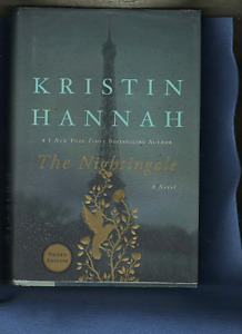 """""""THE NIGHTINGALE"""" A NOVEL BY KRISTIN HANNAH SIGNED 1ST EDITION"""