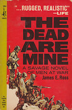 The Dead Are Mine by James E. Ross (1965 Paperback First Printing) War Novel