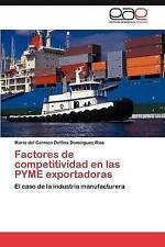 Factores de competitividad en las PYME exportadoras: El caso de la industria man