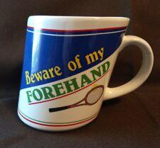 The Tennis Set Beware Forehand Beware Backhand Coffee Mug Cup Stein Sports Papel
