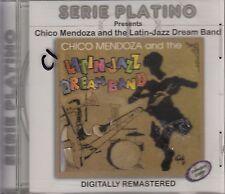 Chico Mendoza The Latin Jazz Dreamband CD New Sealed