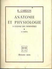 ANATOMIE ET PHYSIOLOGIE A L'USAGE DES INFIRMIERES - R. CARILLON 1967