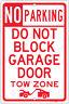 "No Parking Do Not Block GARAGE Door Tow Zone 8""x12"" Aluminum Sign Made in USA"