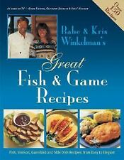 NEW - Babe & Kris Winkelman's Great Fish and Game Recipes