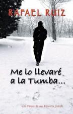 Me lo Llevar and Eacute; a la Tumba... : Los Pasos de un Escritor Jodido by...