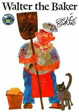 Walter the Baker by Eric Carle (Picture Book) Ages 4-8
