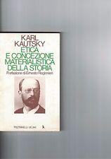 ETICA E CONCEZIONE MATERIALISTICA DELLA STORIA - K.KAUTSKY - 1975