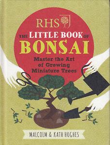 Little Book Of Bonsai Malcolm Kate Hughes Hardback RHS Master Growing Miniature