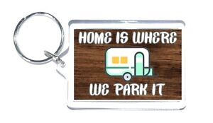 Caravan Lovers Gift - Home Is Where We Park It - Novelty Keyring - Camping