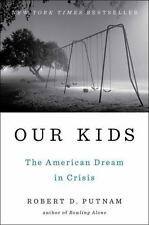 Our Kids: The American Dream in Crisis by Putnam, Robert D.