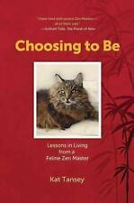 Choosing to Be: Lessons in Living from a Feline Zen Master-ExLibrary