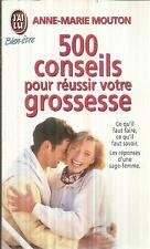 ANNE-MARIE MOUTON 500 CONSEILS POUR REUSSIR VOTRE GROSSESSE