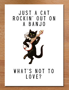 Just A Cat Rockin' Out On A Banjo What's Not To Love / Funny Birthday Card