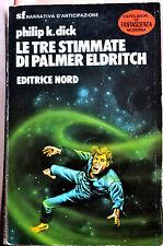 PHILIP K. DICK: Le tre stimmate di Palmer Eldritch, editrice Nord 1984 prima ed.