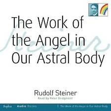 The Work of the Angel in Our Astral Body by Rudolf Steiner (CD-Audio, 2010)