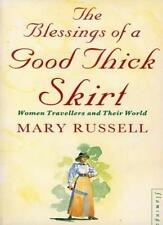 The Blessings of a Good Thick Skirt: Women Travellers and Their .9780006547488