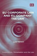 Eu Corporate Law And Eu Company Tax Law (Corporations, Globalisation and the Law