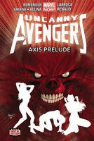 Uncanny Avengers Vol 5: Axis Prelude by Remender & Larroca 2015 HC Marvel Comics