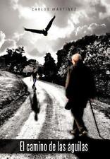 El Camino de Las áGuilas by Carlos MartíNez (2012, Hardcover)
